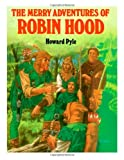 The Merry Adventures of Robin Hood, Howard Pyle, 1494974835