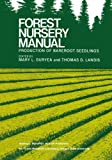 Forest Nursery Manual: Production of Bareroot Seedlings, , 940096112X
