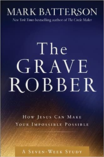 Book The Grave Robber Curriculum Kit: How Jesus Can Make Your Impossible Possible (Seven-Week Study Guide) by Mark Batterson (2014-10-07)
