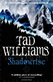 Shadowrise: Shadowmarch Quartet Book 3 by Tad Williams (4-Mar-2010) Hardcover