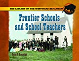 Frontier Schools and Schoolteachers, Ryan P. Randolph, 0823962954