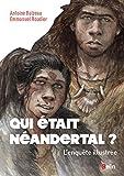 Qui était Néandertal ? - L'enquête illustrée