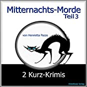 2 Kurz-Krimis (Mitternachts-Morde 3) | Henrietta Pazzo