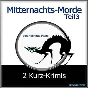 2 Kurz-Krimis (Mitternachts-Morde 3) Hörbuch