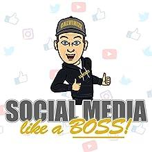 Social Media like a Boss Hörbuch von Calvin Hollywood Gesprochen von: Calvin Hollywood