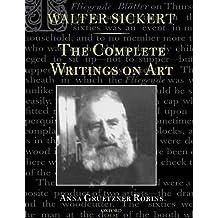 Walter Sickert: The Complete Writings on Art by Walter Sickert (2003-03-20)