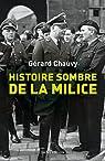 Histoire sombre de la milice: Le dossier de la phalange maudite de la France de 1943 par Chauvy