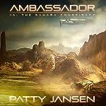 The Sahara Conspiracy: Ambassador, Book 1A | Patty Jansen