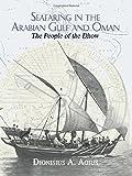Seafaring in the Arabian Gulf and Oman: People of the Dhow: The People of the Dhow (Kegan Paul Arabia Library)