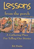 Lessons from the Porch, Ed Poole, 0972074007