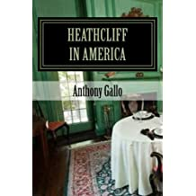Heathcliff in America: A Two Act Black Comedy
