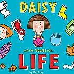 Daisy and the Trouble With Life | Kes Gray,Nick Sharratt
