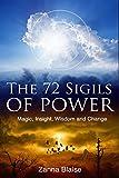 The 72 Sigils of Power: Magic, Insight, Wisdom and