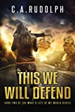 This We Will Defend: Book Two of the What's Left of My World Series (Volume 2)