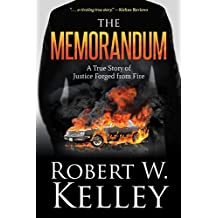 The Memorandum: A True Story of Justice Forged from Fire