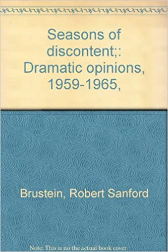 Seasons of discontent;: Dramatic opinions, 1959-1965,