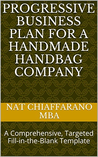Progressive Business Plan for a Handmade Handbag Company: A Comprehensive, Targeted Fill-in-the-Blank Template
