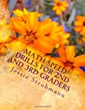Math speed drills for 2nd and 3rd Graders, Jessie Strohmann, 1463560796