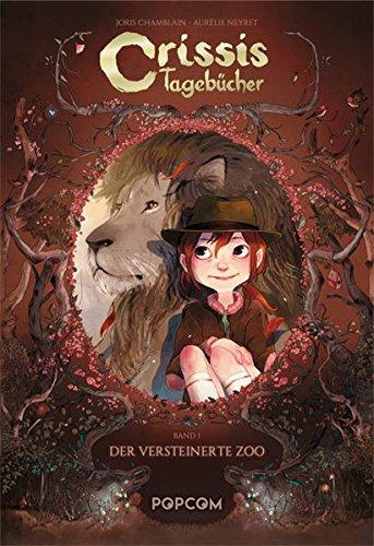 Crissis Tagebücher 01: Der versteinerte Zoo