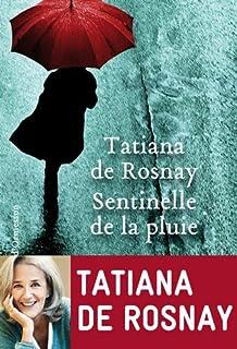 Sentinelle de la pluie, Rosnay, Tatiana de