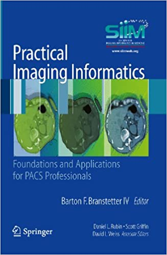 Practical Imaging Informatics: Foundations and Applications for PACS ...