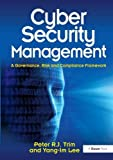 Cyber Security Management: A Governance, Risk and