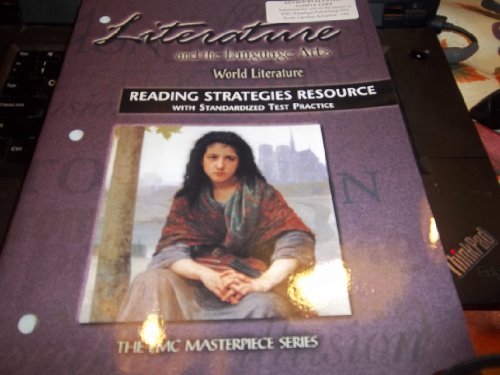 LITERATURE AND THE LANGUAGE ARTS: WORLD LITERATURE, READING STRATEGIES RESOURCE WITH STANDARDIZED TEST PRACTICE