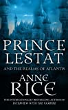 Prince Lestat And The Realms Of Atlantis (Vampire Chronicles 12)