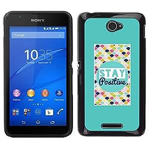 EJOY---Cubierta de la caja de protección para la piel dura ** Sony Xperia E4 ** --Stay Positive motivación de la cita colorido