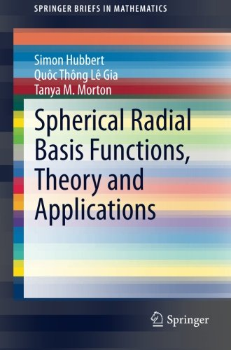 Spherical Radial Basis Functions, Theory and Applications (SpringerBriefs in Mathematics)