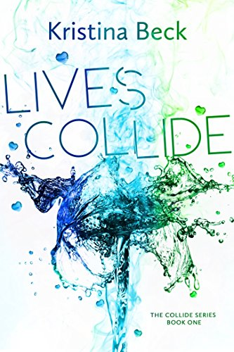 Lives Collide: Collide Series Book 1 (Becks Chick)