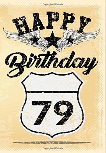 Happy Birthday 79: Birthday Gifts For Men, Birthday Journal Notebook For 79 Year Old For Journaling & Doodling, 7 x 10, (Birthday Keepsake Book)