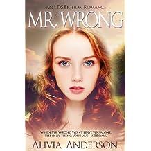 Mr. Wrong: An LDS Love Story