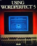 Using WordPerfect 5, Charles O. Stewart, 0880223510