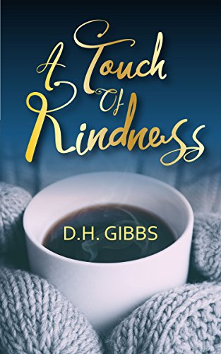 A Touch Of Kindness: A Sweet Romance Short Story