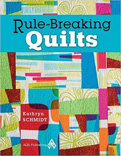 Book Rule-Breaking Quilts by Kathryn Schmidt (2010-02-03)