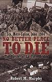 No Better Place to Die, Robert Murphy, 1935149083