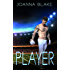 PLAYER: A Second Chance Sports Romance