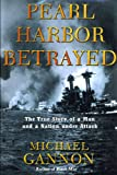 Front cover for the book Pearl Harbor Betrayed: The True Story of a Man and a Nation under Attack by Michael Gannon