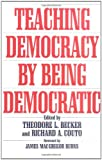 Teaching Democracy by Being Democratic, Richard A. Couto, 0275955532
