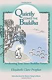 Quietly Comes the Buddha, Elizabeth Clare Prophet, 0922729409
