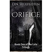 Orifice: Book One of the Lola Trilogy