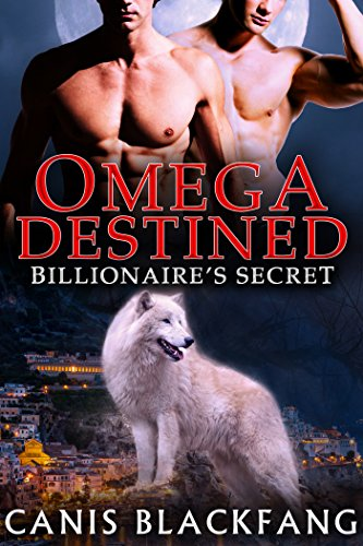 OMEGA Destined: Billionaire's Secret - M/M Gay Shifter Mpreg Romance (Billionaire's Fated Mates Book 3)