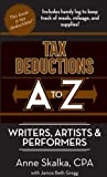 Tax Deductions A to Z for Writers, Artists, and Performers, Anne Skalka, 193367217X