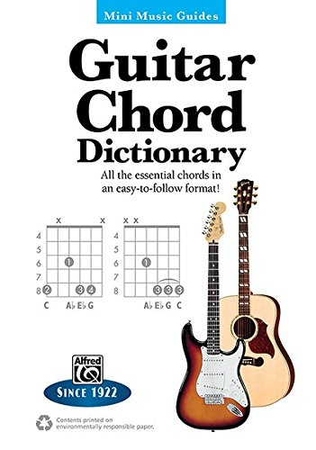 Mini Music Guides -- Guitar Chord Dictionary: All the Essential Chords in an Easy-to-Follow Format!