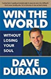 Win the World (Without Losing Your Soul), Dave Durand, 0824526015
