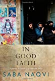 In Good Faith: A Journey in Search of an Unknown India
