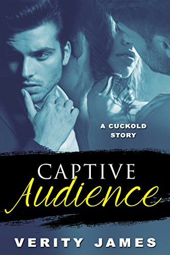 Captive Audience: A Cuckold Story