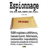 Espionnage - CIA, KGB, SDECE, MI6, Stasi (Un monde fou fou fou ! t. 4) (French Edition)