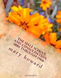 The Hale School and Consoldation 1880 Through 1966, mary howard, 1492997447